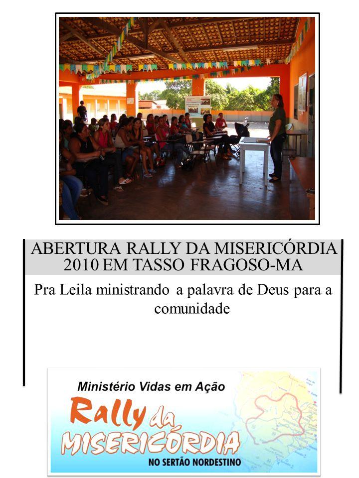 ABERTURA RALLY DA MISERICÓRDIA 2010 EM TASSO FRAGOSO-MA