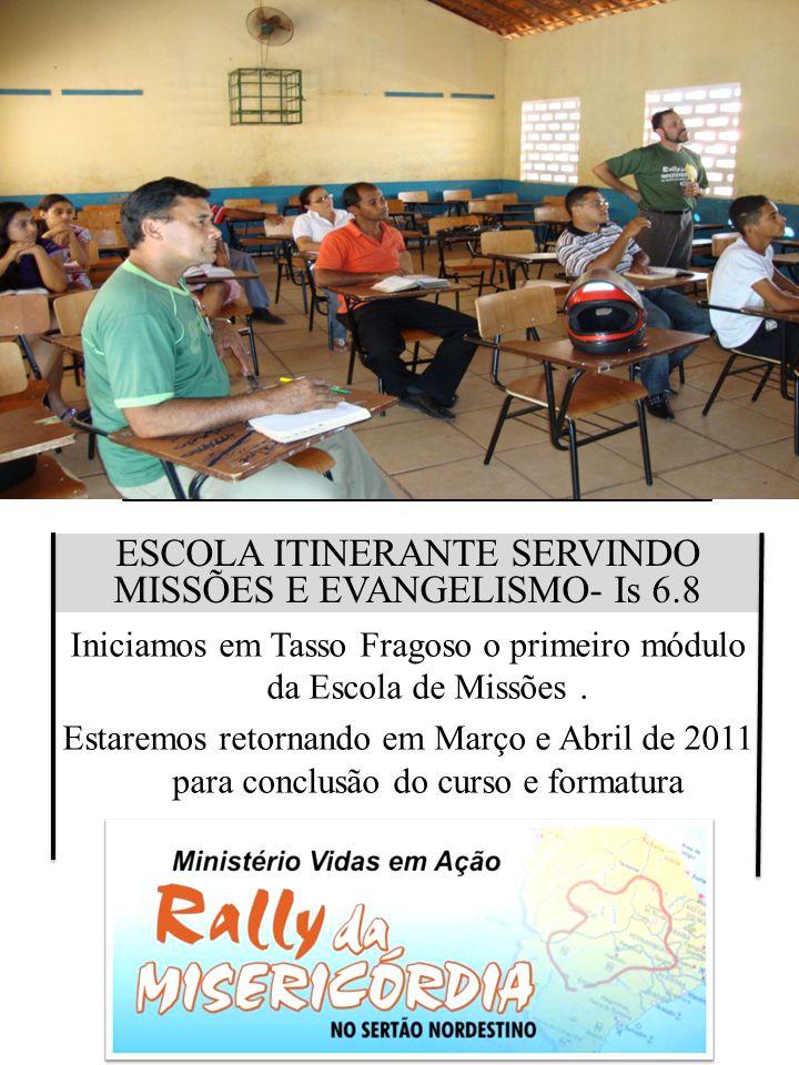 ESCOLA ITINERANTE SERVINDO MISSÕES E EVANGELISMO- Is 6.8