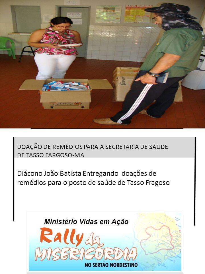 DOAÇÃO DE REMÉDIOS PARA A SECRETARIA DE SÁUDE DE TASSO FARGOSO-MA