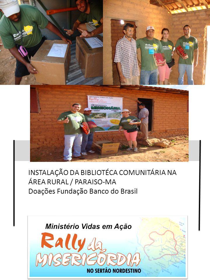 INSTALAÇÃO DA BIBLIOTÉCA COMUNITÁRIA NA ÁREA RURAL / PARAISO-MA