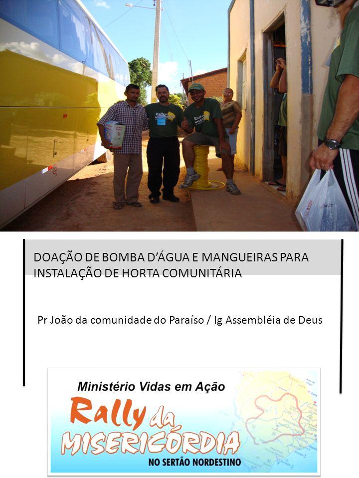 DOAÇÃO DE BOMBA D'ÁGUA E MANGUEIRAS PARA INSTALAÇÃO DE HORTA COMUNITÁRIA
