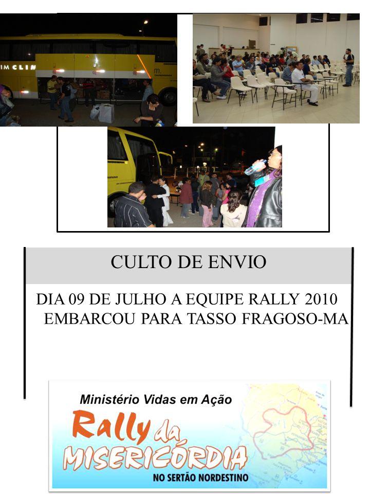 DIA 09 DE JULHO A EQUIPE RALLY 2010 EMBARCOU PARA TASSO FRAGOSO-MA