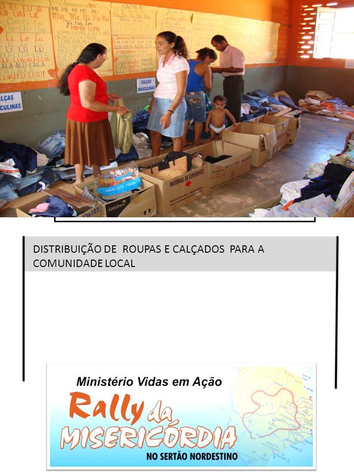 DISTRIBUIÇÃO DE ROUPAS E CALÇADOS PARA A COMUNIDADE LOCAL