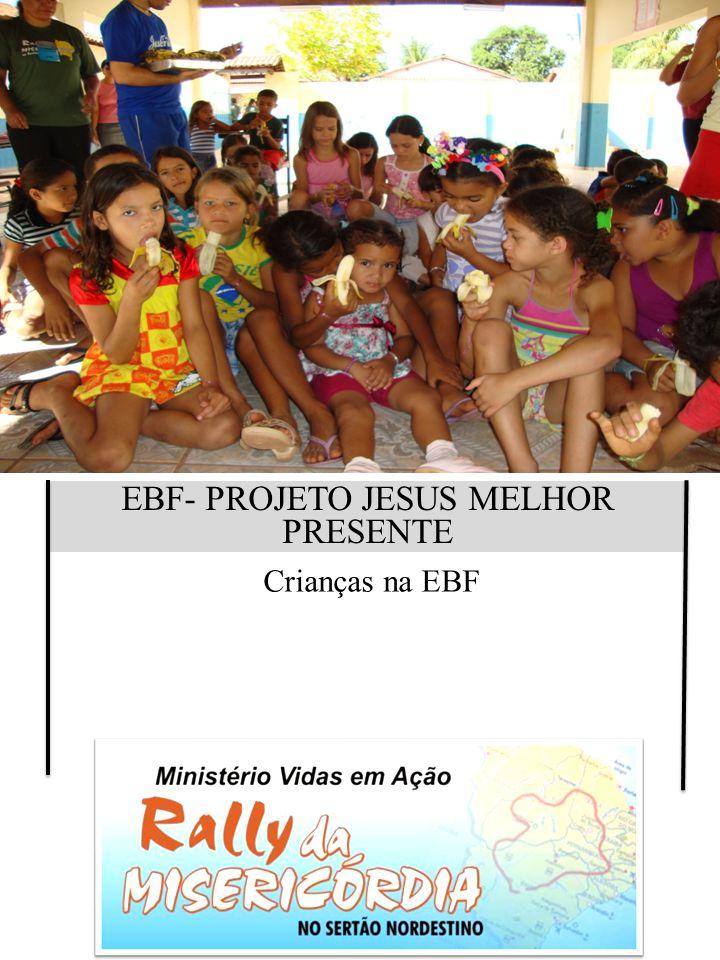 EBF- PROJETO JESUS MELHOR PRESENTE