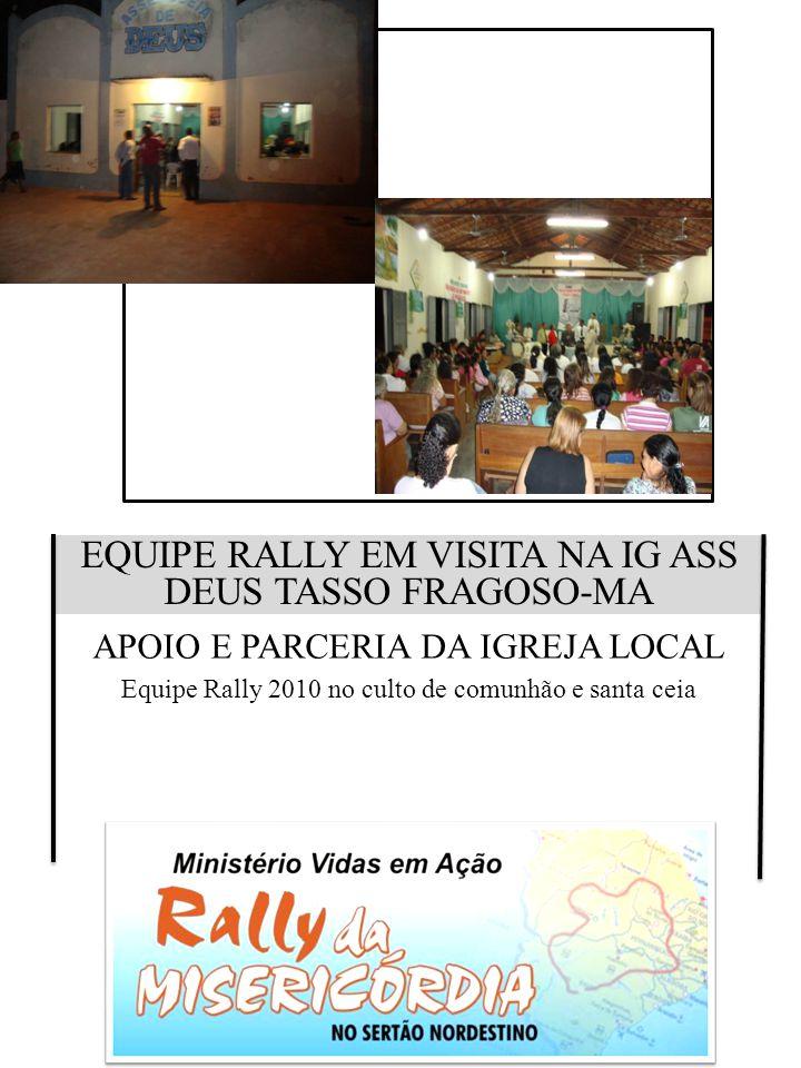 EQUIPE RALLY EM VISITA NA IG ASS DEUS TASSO FRAGOSO-MA
