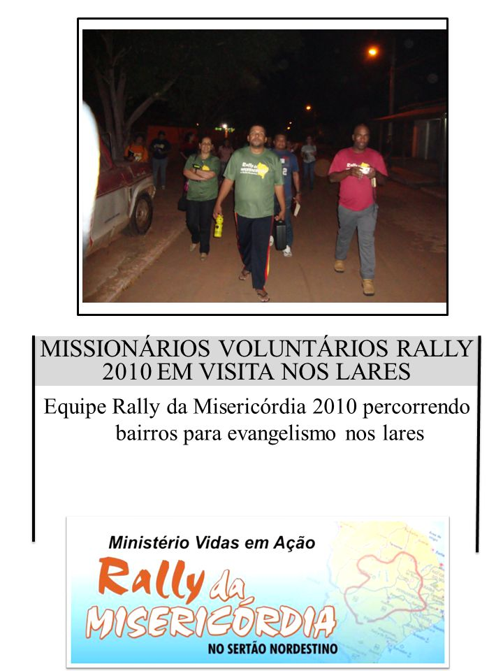 MISSIONÁRIOS VOLUNTÁRIOS RALLY 2010 EM VISITA NOS LARES