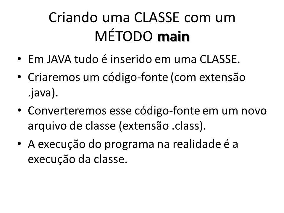 Criando uma CLASSE com um MÉTODO main