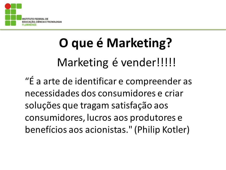 O que é Marketing Marketing é vender!!!!!