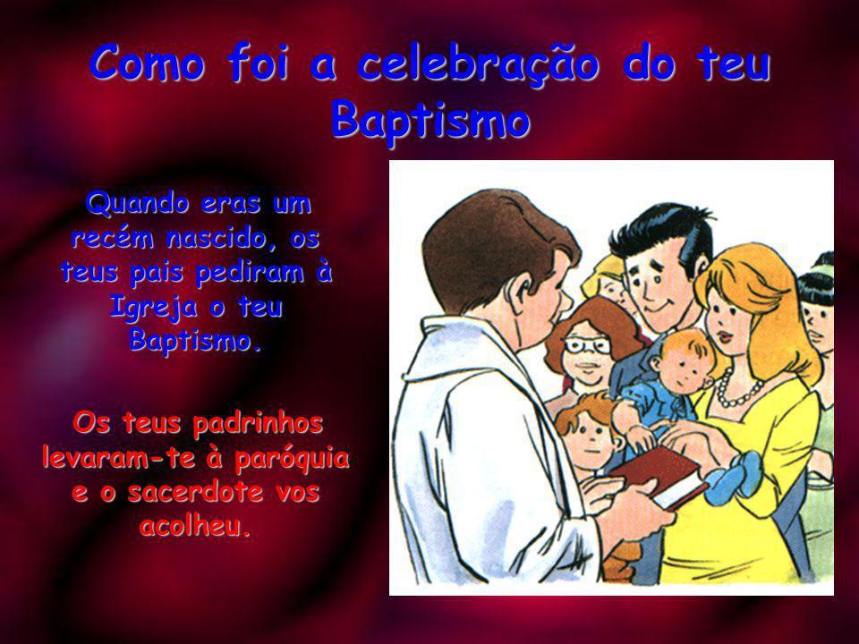 Como foi a celebração do teu Baptismo