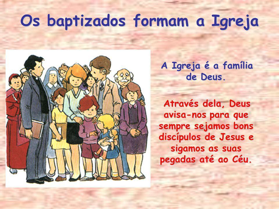 Os baptizados formam a Igreja