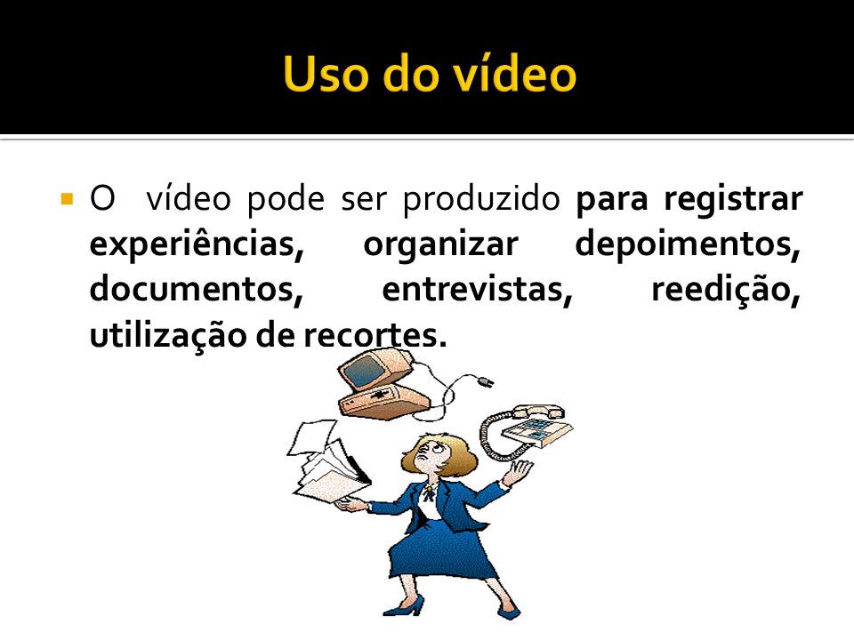 Uso do vídeo