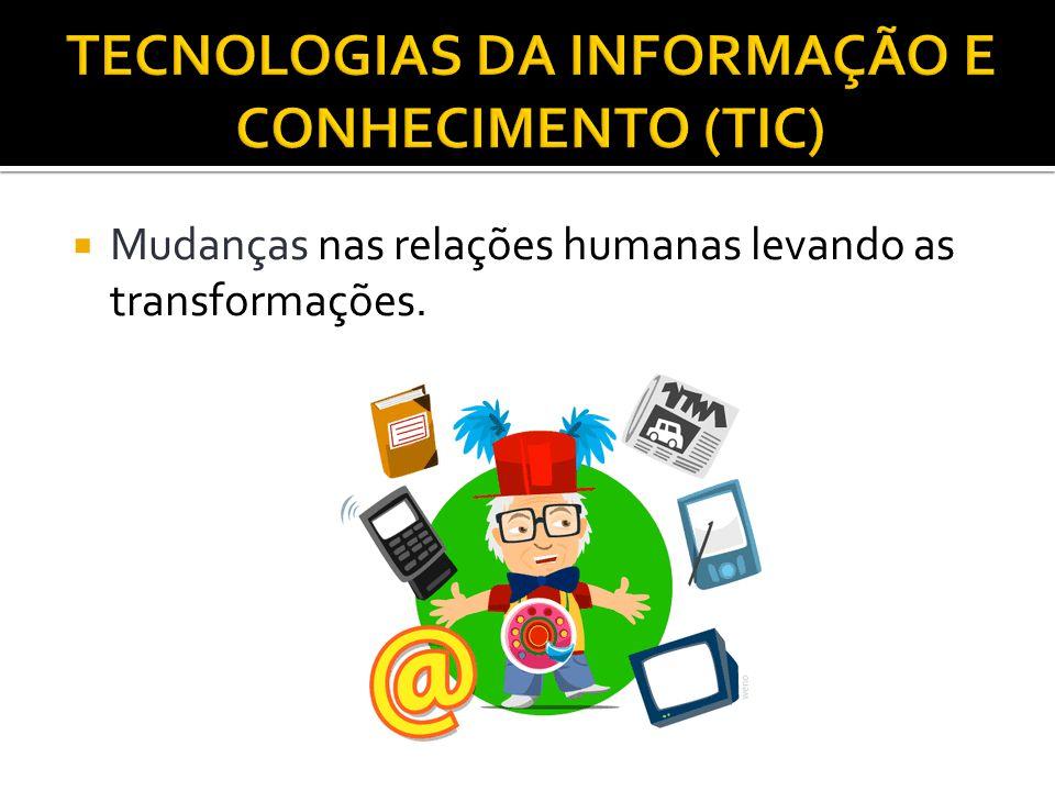 TECNOLOGIAS DA INFORMAÇÃO E CONHECIMENTO (TIC)