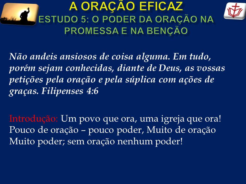A ORAÇÃO EFICAZ ESTUDO 5: O poder da oração na promessa e na benção