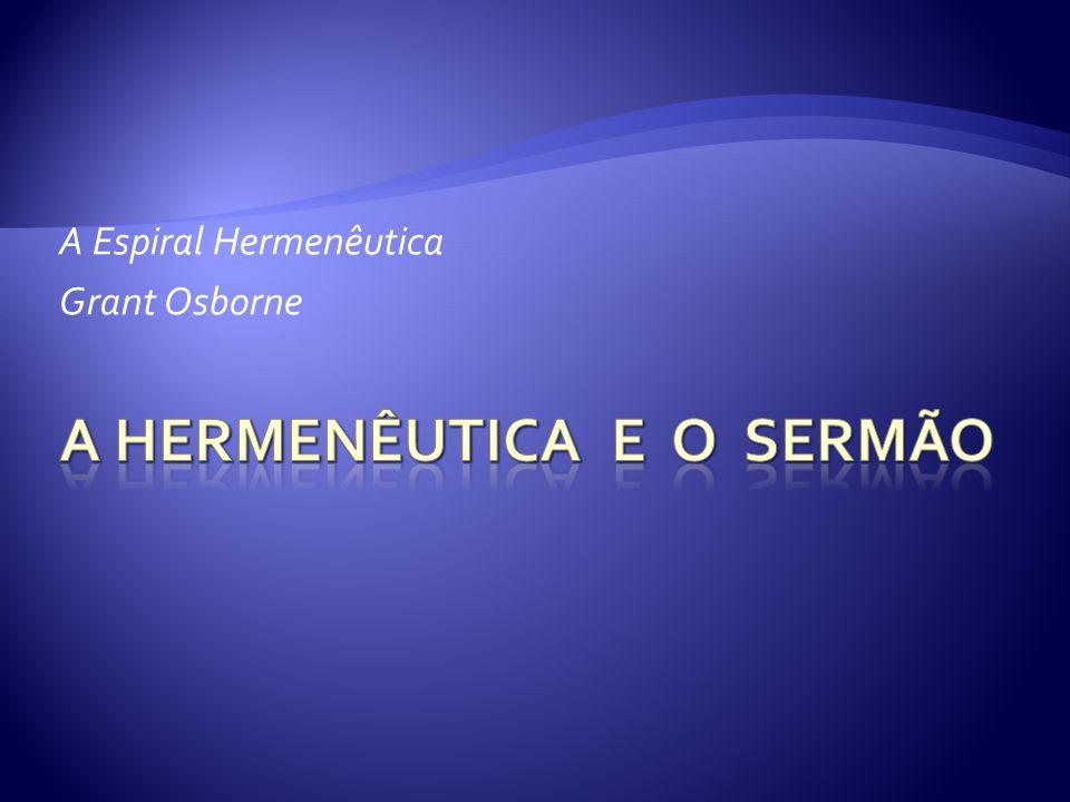 A HERMENÊUTICA E O SERMÃO