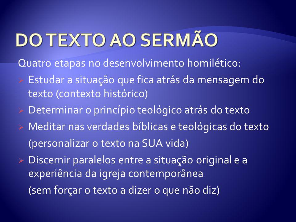 DO TEXTO AO SERMÃO Quatro etapas no desenvolvimento homilético: