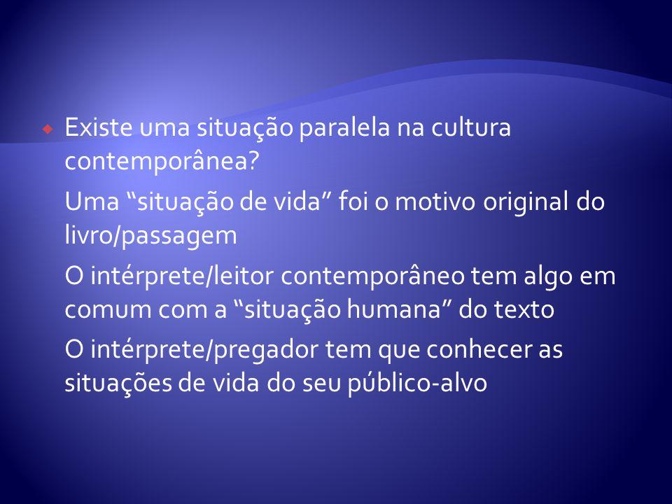 Existe uma situação paralela na cultura contemporânea