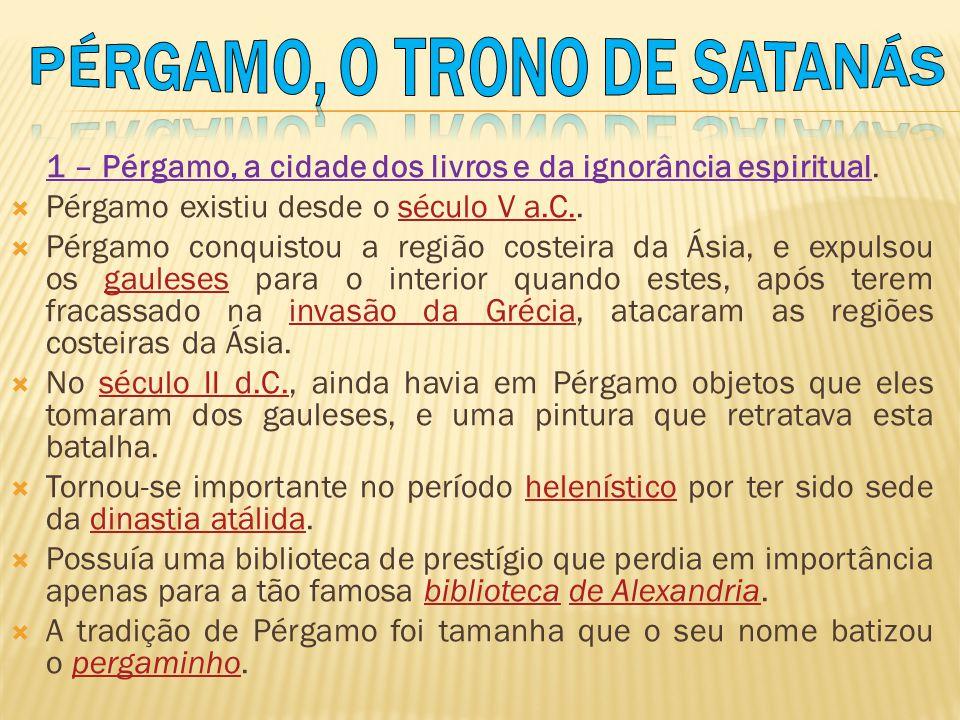 PÉRGAMO, O TRONO DE SATANÁS