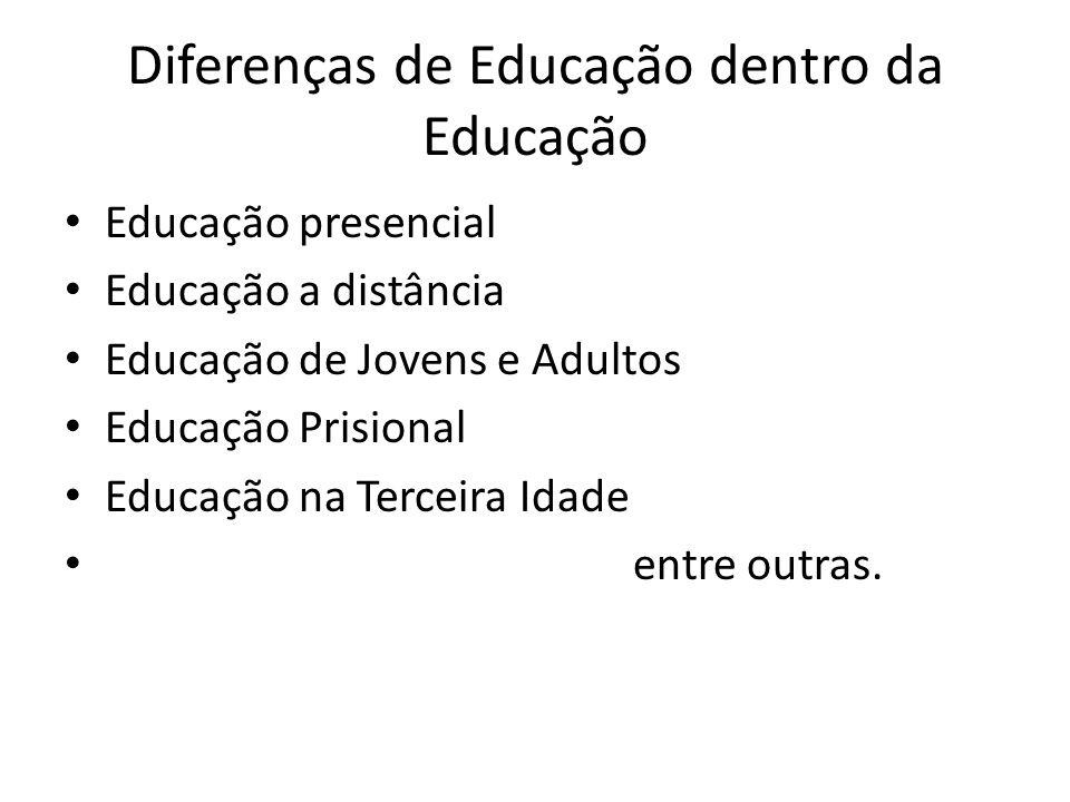 Diferenças de Educação dentro da Educação