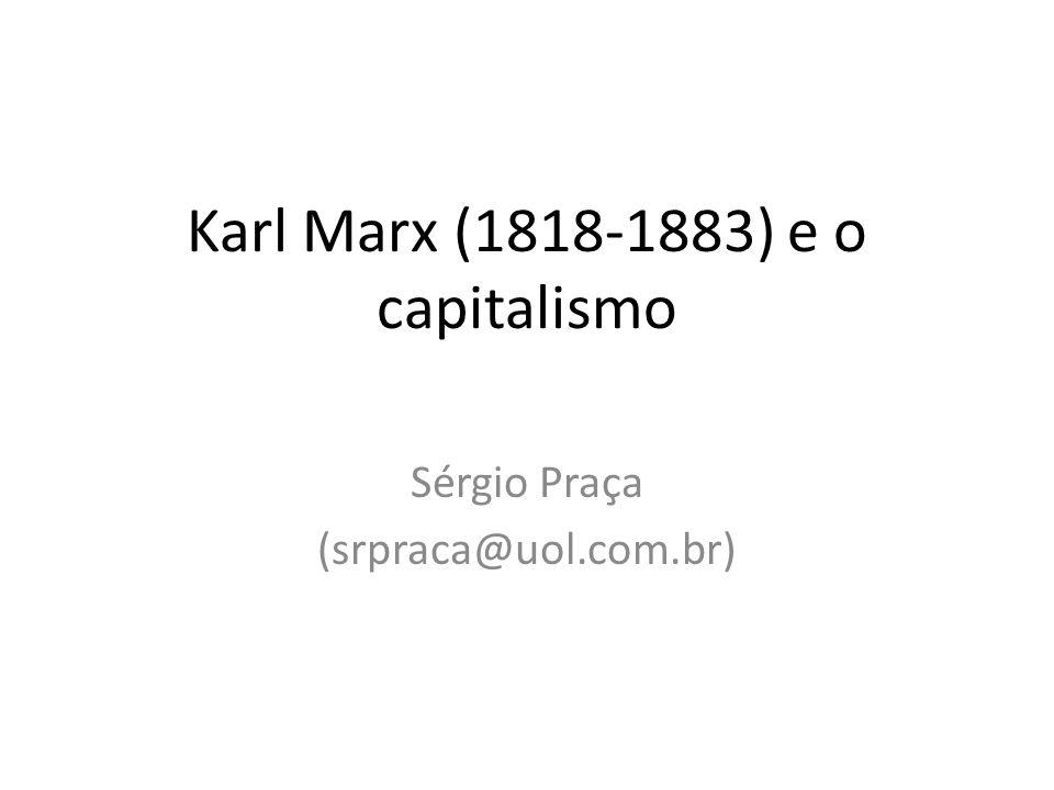 Karl Marx (1818-1883) e o capitalismo