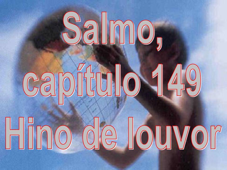 Salmo, capítulo 149 Hino de louvor
