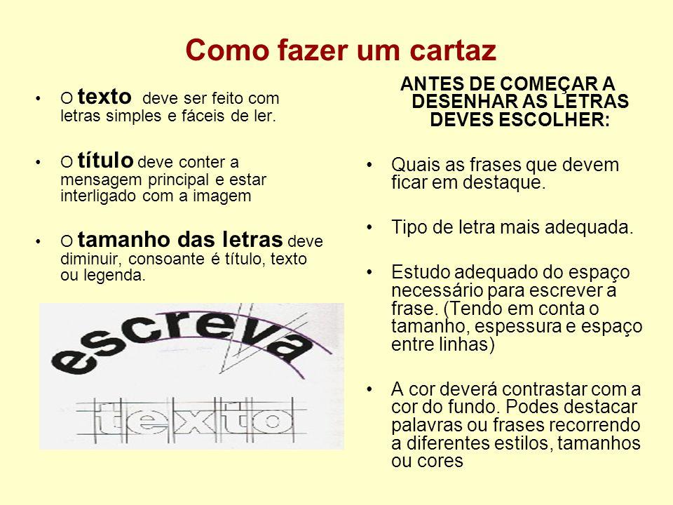 ANTES DE COMEÇAR A DESENHAR AS LETRAS DEVES ESCOLHER: