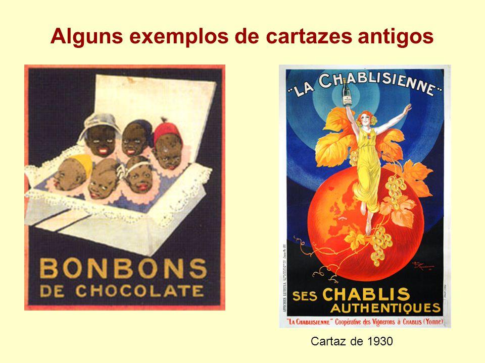 Alguns exemplos de cartazes antigos