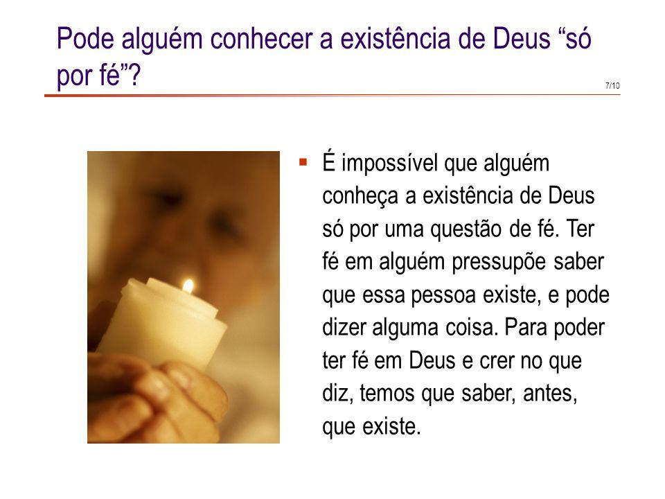 Pode alguém conhecer a existência de Deus só por fé