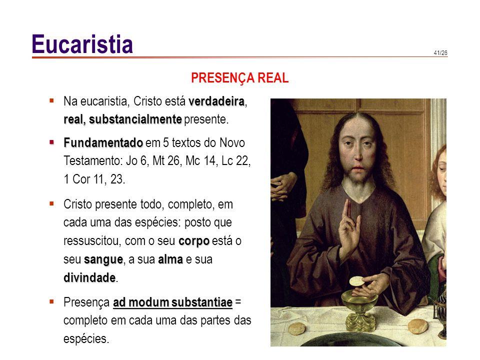 Eucaristia MATÉRIA PÃO: - de trigo.