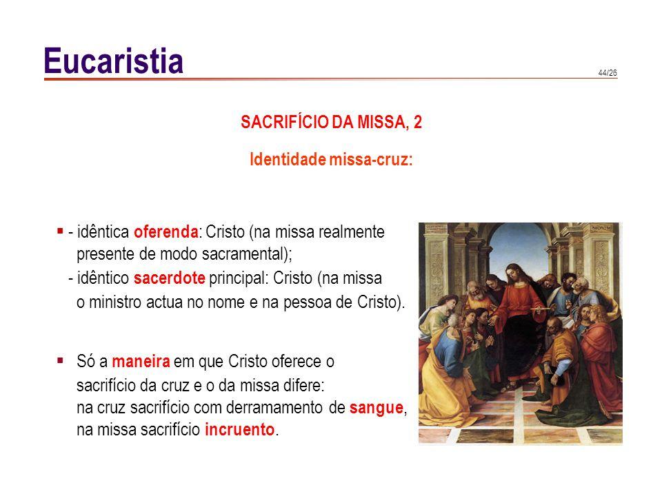 Diferenças acidentais entre a Cruz e a Missa: