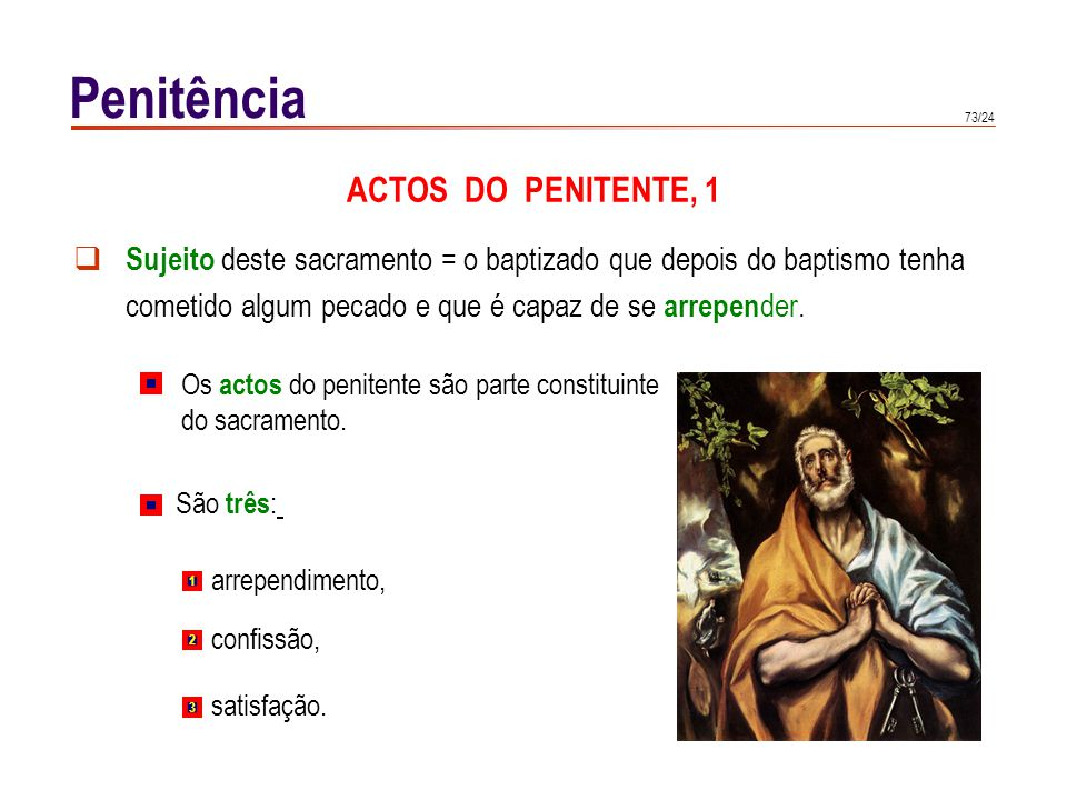 Penitência ACTOS DO PENITENTE, 2 ARREPENDIMENTO, 1