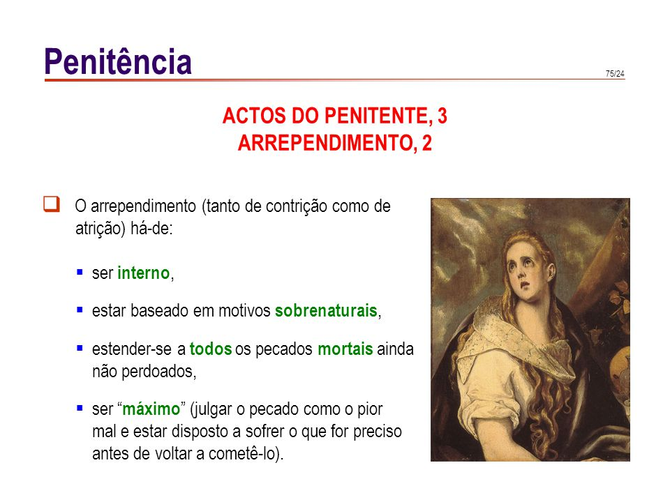 Penitência ACTOS DO PENITENTE, 4 ARREPENDIMENTO, 3