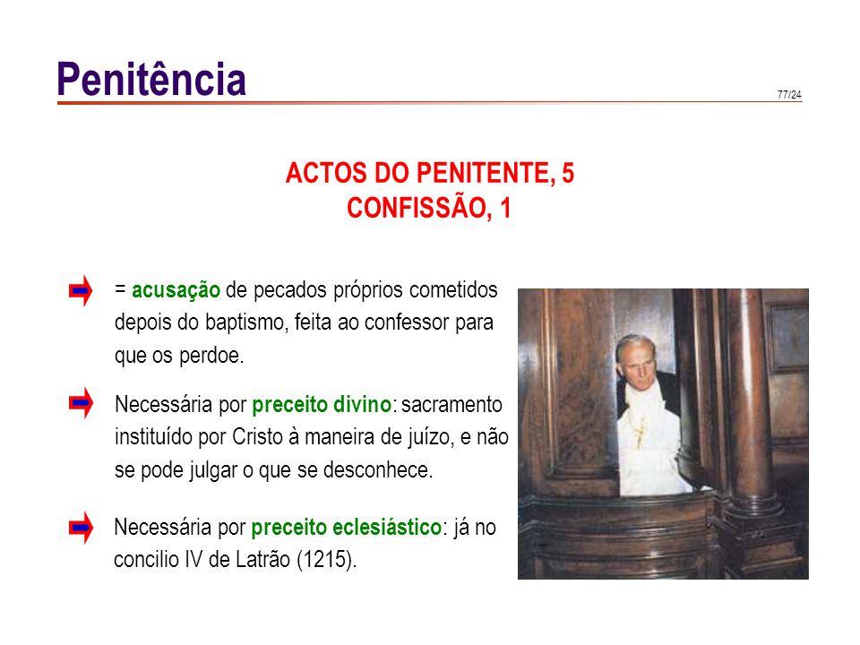 Penitência ACTOS DO PENITENTE, 6 CONFISSÃO, 2 A confissão deve ser: