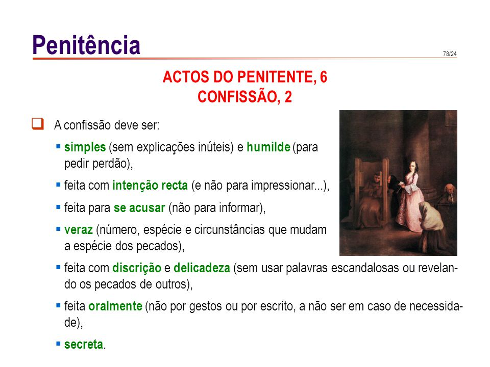 Penitência ACTOS DO PENITENTE, 7 CONFISSÃO, 3
