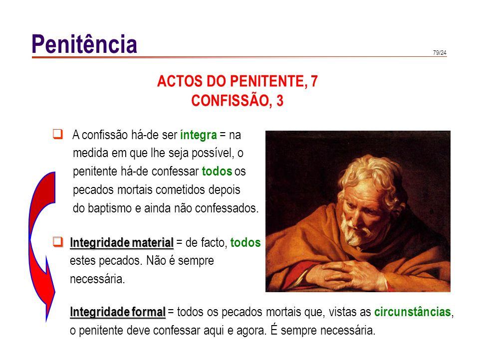 Penitência ACTOS DO PENITENTE, 8 CONFISSÃO, 4