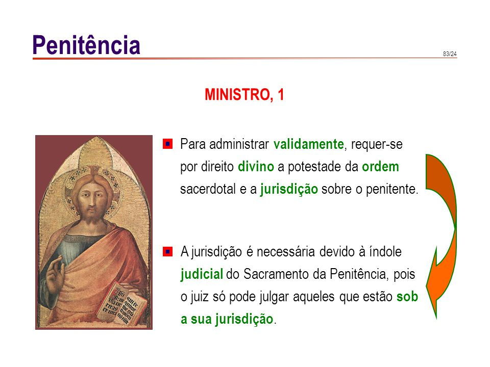 Penitência MINISTRO, 2. É o Bispo quem faculta ou concede as licenças para ouvir confissões. Em alguns casos, fá-lo implicita-