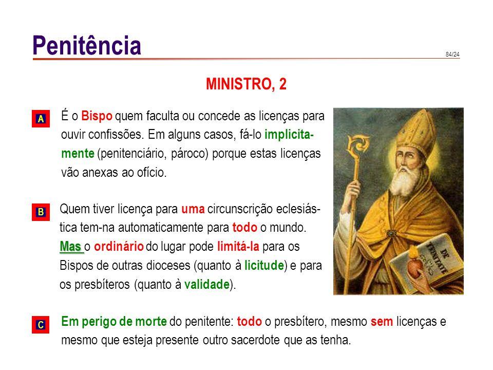 Penitência MINISTRO, 2. Não há pecados reservados , mas sim penas eclesiásticas . Podem ser um.