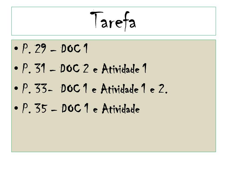Tarefa P. 29 – DOC 1 P. 31 – DOC 2 e Atividade 1