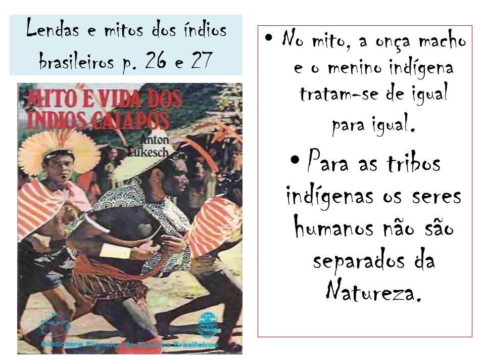 Lendas e mitos dos índios brasileiros p. 26 e 27