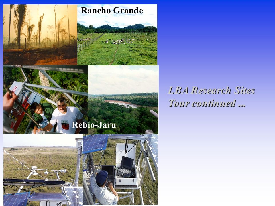Rancho Grande Rebio-Jaru LBA Research Sites Tour continued ...