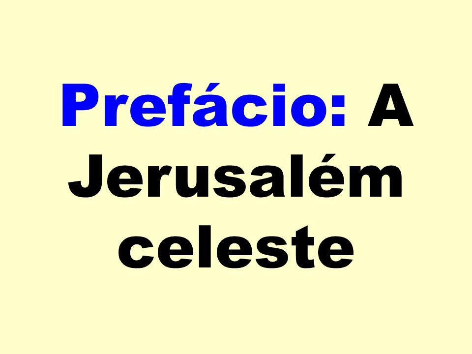 Prefácio: A Jerusalém celeste
