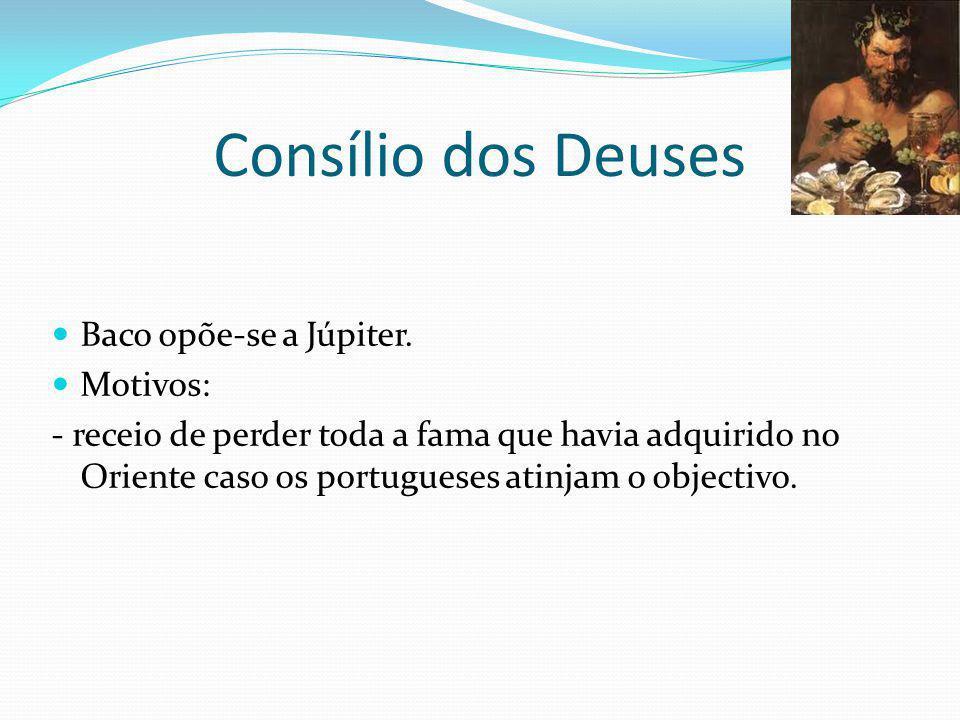 Consílio dos Deuses Baco opõe-se a Júpiter. Motivos: