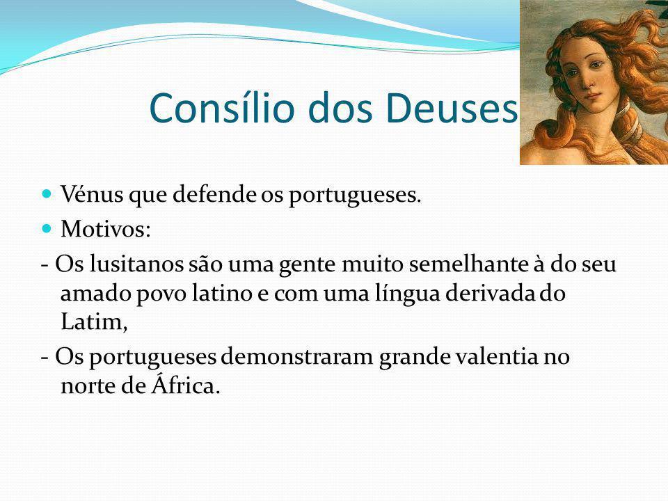 Consílio dos Deuses Vénus que defende os portugueses. Motivos: