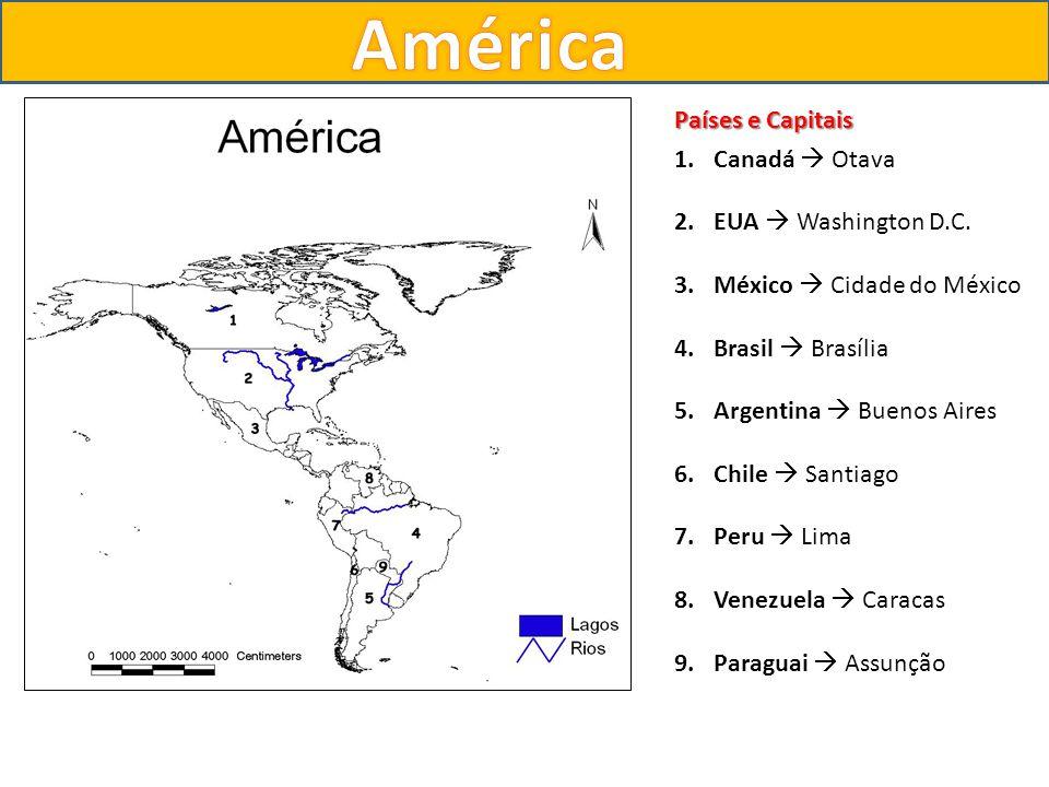 América Países e Capitais Canadá  Otava EUA  Washington D.C.