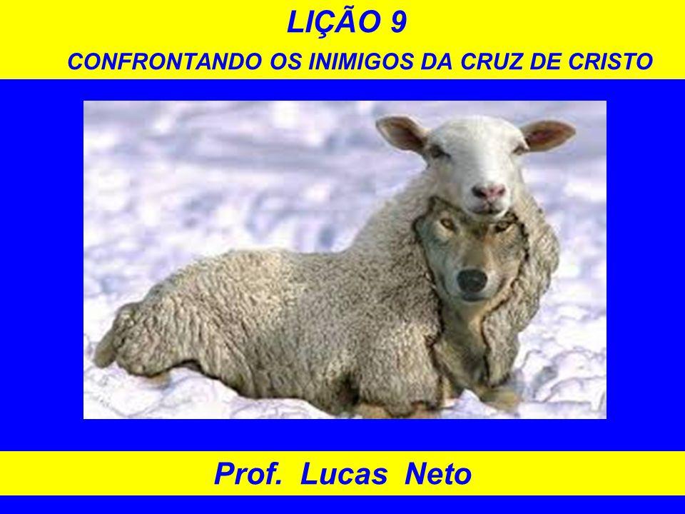 LIÇÃO 9 CONFRONTANDO OS INIMIGOS DA CRUZ DE CRISTO