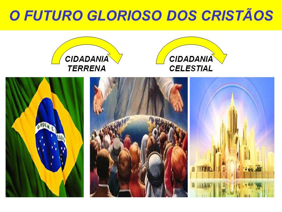 O FUTURO GLORIOSO DOS CRISTÃOS