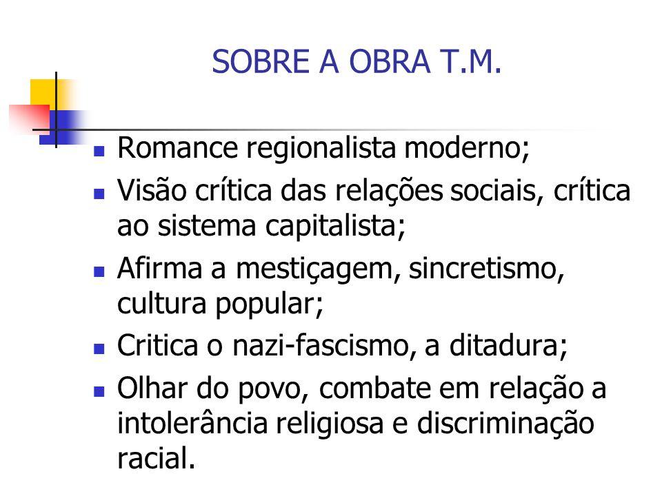 SOBRE A OBRA T.M. Romance regionalista moderno;