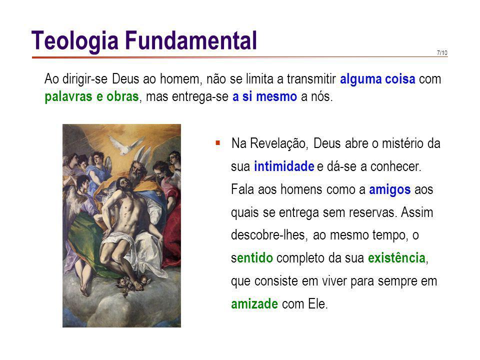 Teologia Fundamental O motivo e a meta da Revelação é o amor.