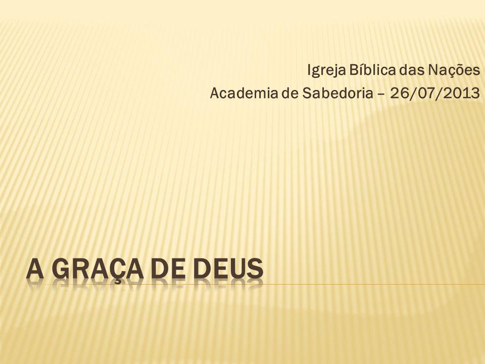 Igreja Bíblica das Nações Academia de Sabedoria – 26/07/2013
