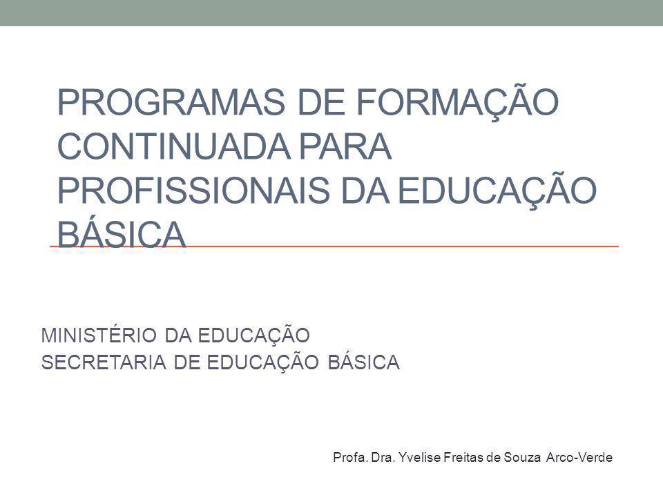 PROGRAMAS DE FORMAÇÃO CONTINUADA PARA PROFISSIONAIS DA EDUCAÇÃO BÁSICA