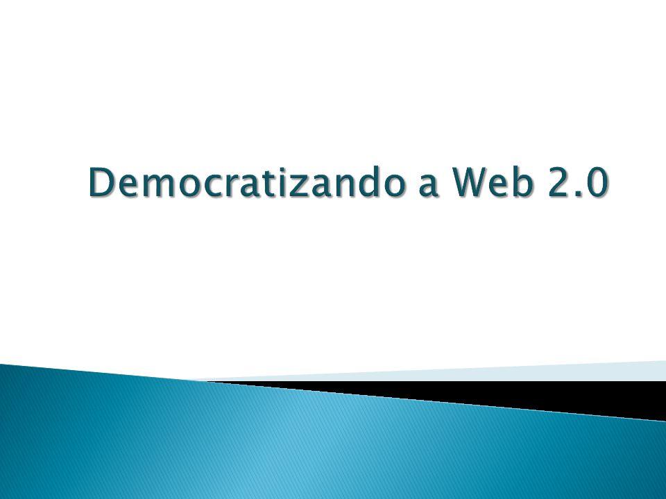 Democratizando a Web 2.0